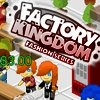 Factory Kingdom